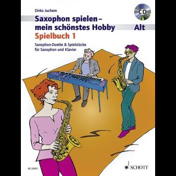 Saxophon spielen - Mein schönstes Hobby Spielbuch 1 +CD (Altsax) - ED 20057