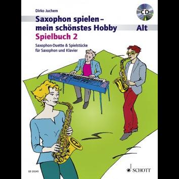 Saxophon spielen - Mein schönstes Hobby Spielbuch 2 +CD - ED 20249