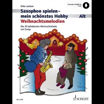 Saxophon spielen - Mein schönstes Hobby Weihnachtsmelodien +Audio Online (Altsax) - ED 21130D