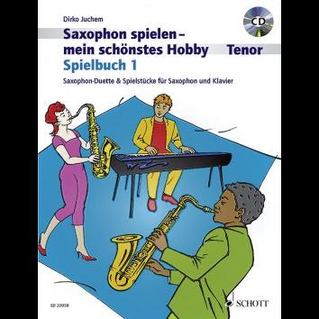 Saxophon spielen - Mein schönstes Hobby Spielbuch 1 +CD (Tenorsax) - ED 20058