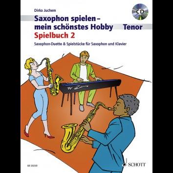 Saxophon spielen - Mein schönstes Hobby Spielbuch 2 +CD (Tenorsax) - ED 20250