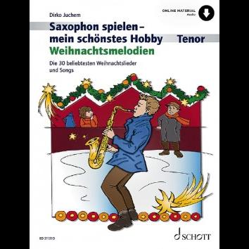 Saxophon spielen - Mein schönstes Hobby Weihnachtsmelodien +Audio Online (Tenorsax) - ED 21131D
