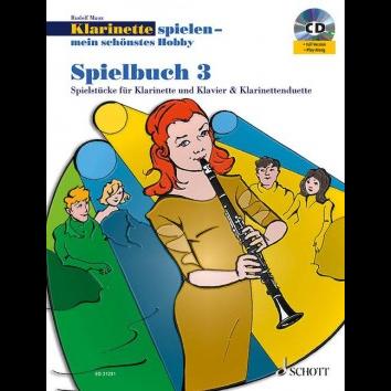 Klarinette spielen - Mein schönstes Hobby Spielbuch 3 +CD - ED 21231