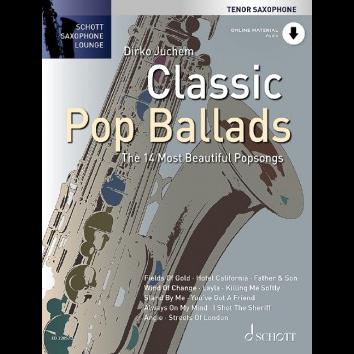 Classic Pop Ballads für Tenorsaxophon - Schott Saxophone Lounge