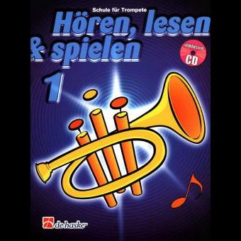 Hören, lesen & spielen Band 1 (+ CD): Trompete in B
