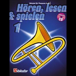Hören, lesen & spielen Band 1 (+ CD): Posaune in B (Violin-Schlüssel)