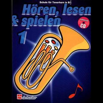 Hören, lesen & spielen Band 1 (+ CD): Tenorhorn / Euphonium in Bb (Violinschlüssel)
