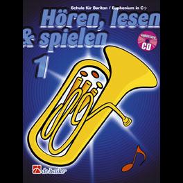 Hören, lesen & spielen Band 1 (+ CD): Bariton  / Euphonium in C (Bassschlüssel)