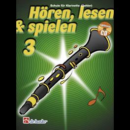 Hören, lesen & spielen Band 3 (+ CD): Klarinette (Oehler)