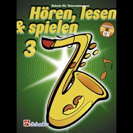 Hören, lesen & spielen Band 3 (+ CD): Tenorsaxophon