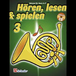 Hören, lesen & spielen Band 3 (+ CD): Horn in F