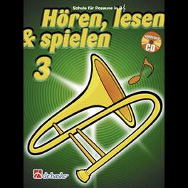 Hören, lesen & spielen Band 3 (+ CD): Posaune in B (Violin-Schlüssel)