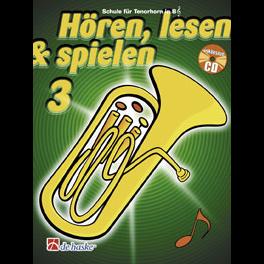 Hören, lesen & spielen Band 3 (+ CD): Tenorhorn / Euphonium in Bb (Violinschlüssel)