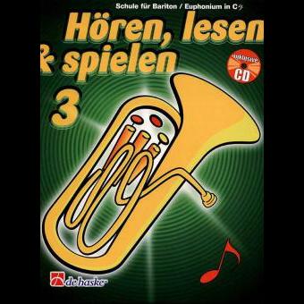 Hören, lesen & spielen Band 3 (+ CD): Bariton  / Euphonium in C (Bassschlüssel)