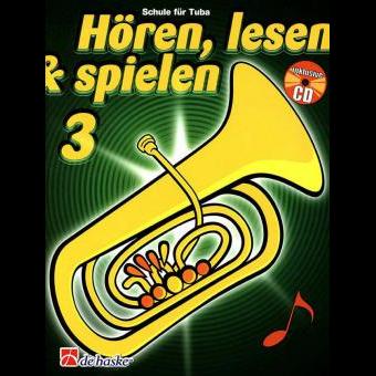 Hören, lesen & spielen Band 3 (+ CD): Tuba in C (Bass-Schlüssel)
