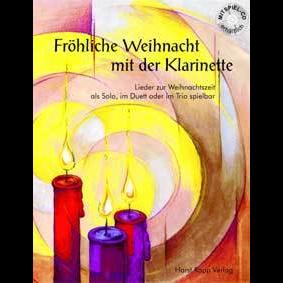 Fröhliche Weihnacht mit der Klarinette + CD