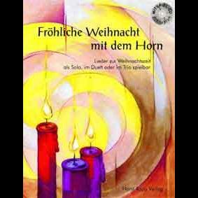 Fröhliche Weihnacht mit dem Horn + CD