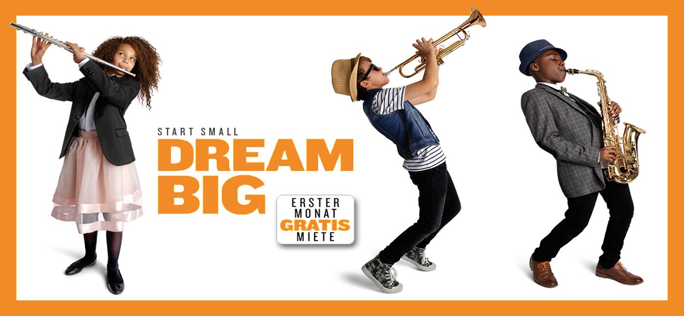 START SMALL - DREAM BIG <br> <br> Instrument mieten und die erste Monatsmiete geschenkt bekommen!